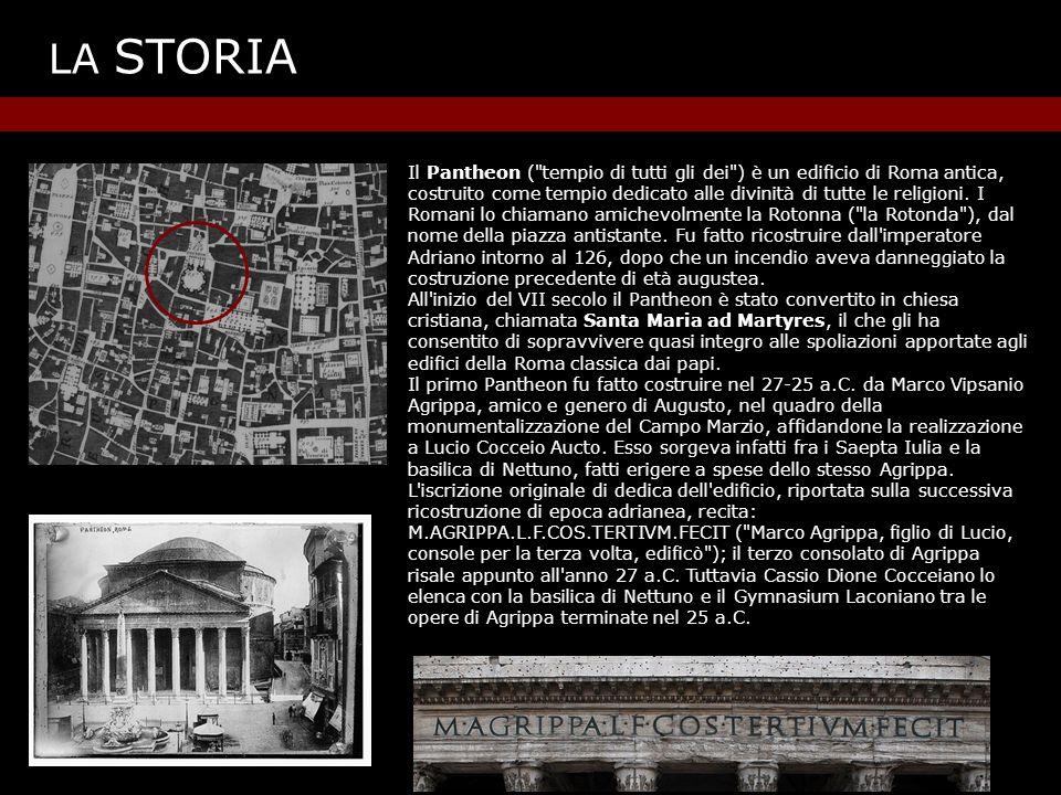 Il Pantheon ( tempio di tutti gli dei ) è un edificio di Roma antica, costruito come tempio dedicato alle divinità di tutte le religioni.