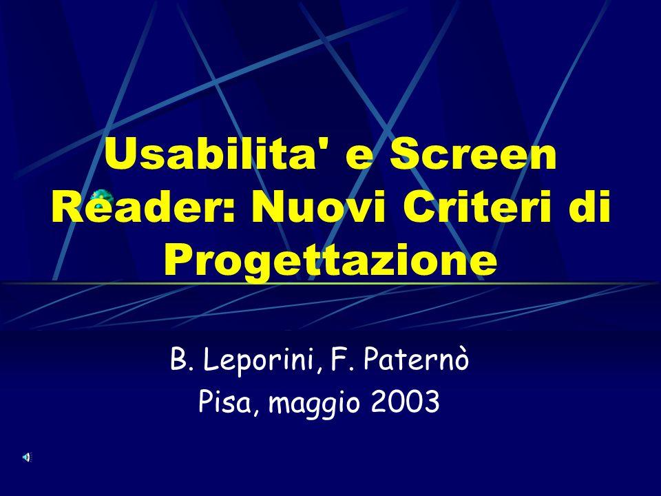 Integrazione di usabilità e accessibilità - Pisa 200311 Guida on line html http://www.estek.net/estek/idocs/linking/_A.html Lettura dello screen reader Pagina originale Link 2 previous page 1 Link 2 Drop Down Menu With Frames 1 Link 2 1 Link 2 next page 1...