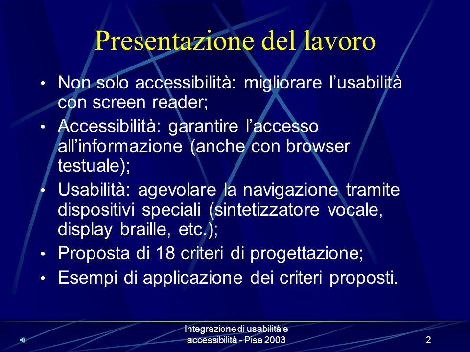 Integrazione di usabilità e accessibilità - Pisa 200312 Barra di navigazione, Menu e sottomenu LETTURA DELLA BARRA DI NAVIGAZIONE Table with 2 columns and 5 rows 2 Summary 2 : Right part of the head 1 Link 2 Cerca | Link 2 Personalizzazione | Link 2 Mappa ------------------------------------------------- Link 2 Skip to content 1 Table with 2 columns and 5 rows 2 Summary 2 : Navigation bar 1 L ink 2 Cerca | -------------------------------------------------- Link 2 Skip to content1 Graphic 2 Navigation bar 1 L ink 2 Cerca | LETTURA DEL SOTTOMENU Graphic sottomenu 1,2 List of 2 items 1,2 Link 2 Utenti List of 5 items nesting level 1 1,2 Link 2 Forum Link 2 Elementi di base...
