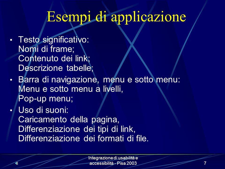 Integrazione di usabilità e accessibilità - Pisa 20036 I criteri proposti 18 criteri suddivisi in 3 insiemi in base alla def.