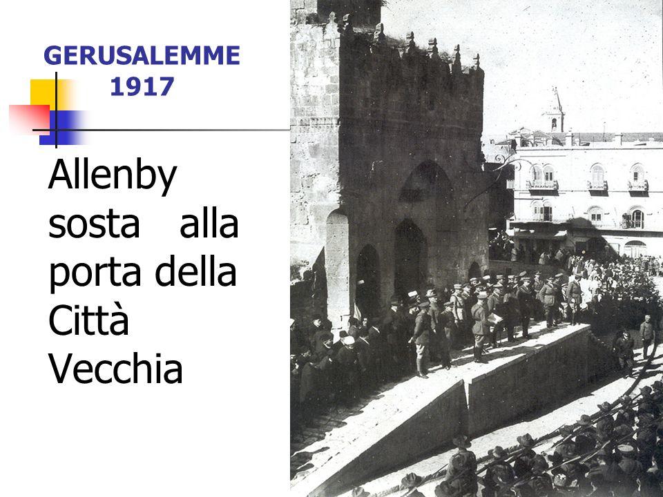GERUSALEMME 1917 Allenby sosta alla porta della Città Vecchia