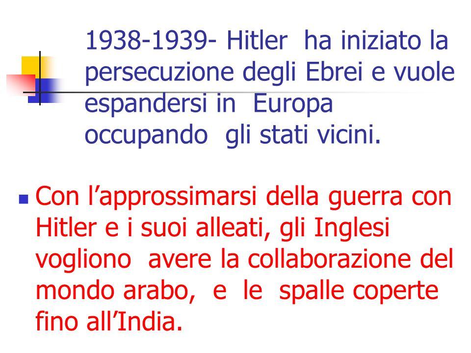 1938-1939- Hitler ha iniziato la persecuzione degli Ebrei e vuole espandersi in Europa occupando gli stati vicini. Con lapprossimarsi della guerra con