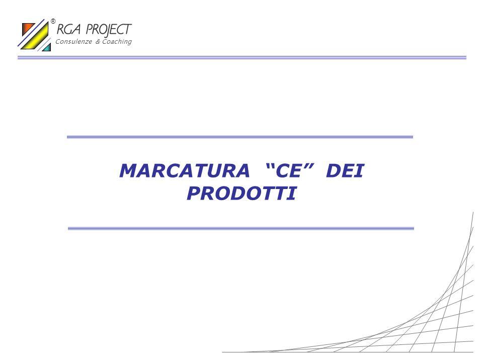 MARCATURA CE DEI PRODOTTI Consulenze & Coaching ®