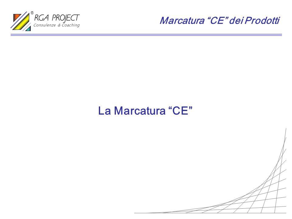 La Marcatura CE Marcatura CE dei Prodotti Consulenze & Coaching ®