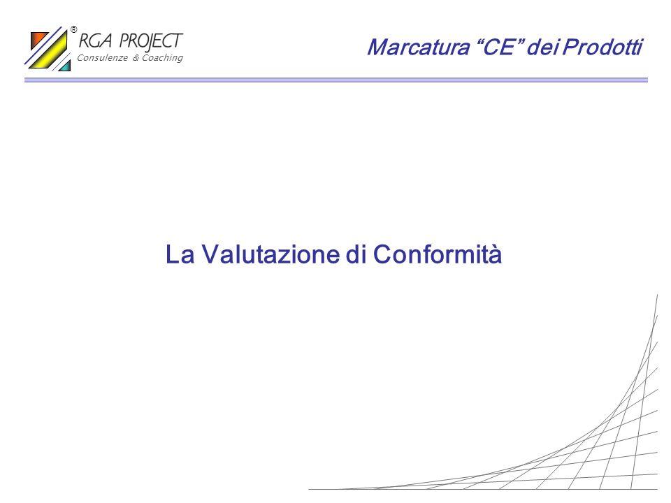 La Valutazione di Conformità Marcatura CE dei Prodotti Consulenze & Coaching ®