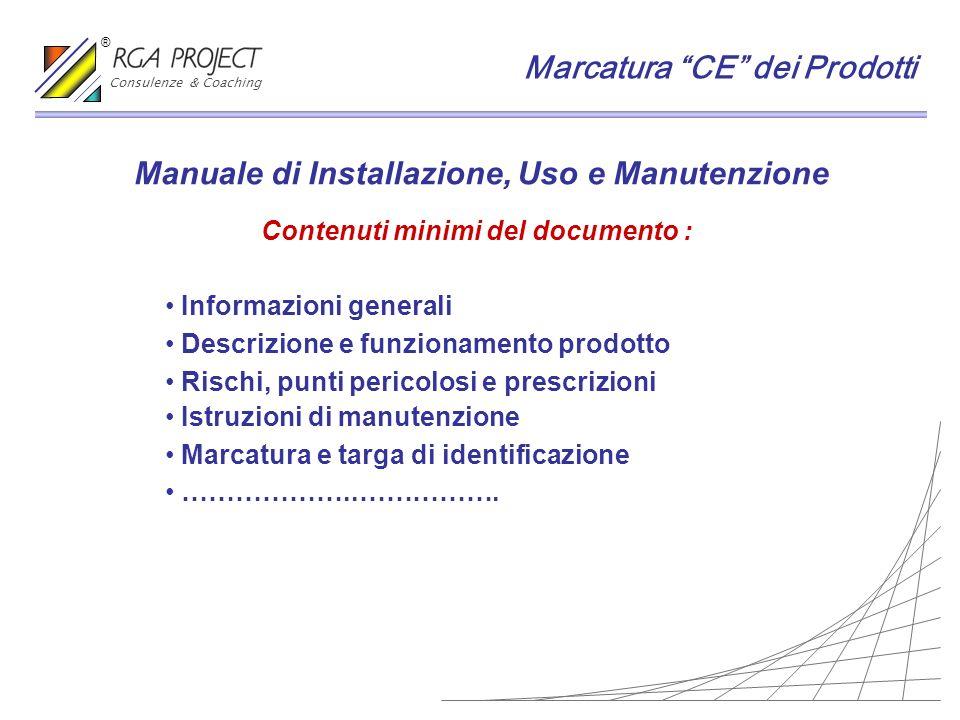 Manuale di Installazione, Uso e Manutenzione Contenuti minimi del documento : Informazioni generali Descrizione e funzionamento prodotto Rischi, punti