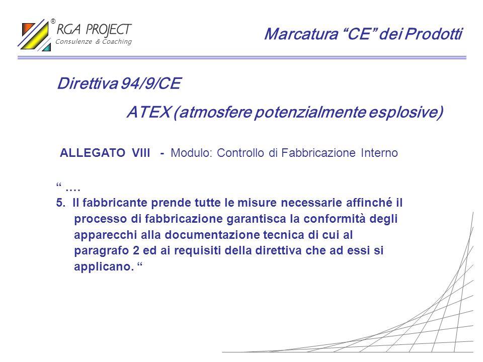 Direttiva 94/9/CE ATEX (atmosfere potenzialmente esplosive) ALLEGATO VIII - Modulo: Controllo di Fabbricazione Interno.… 5. Il fabbricante prende tutt