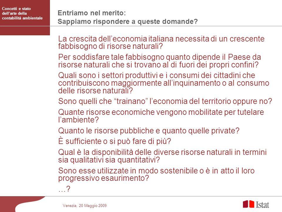 Venezia, 20 Maggio 2009 Entriamo nel merito: Sappiamo rispondere a queste domande? La crescita delleconomia italiana necessita di un crescente fabbiso