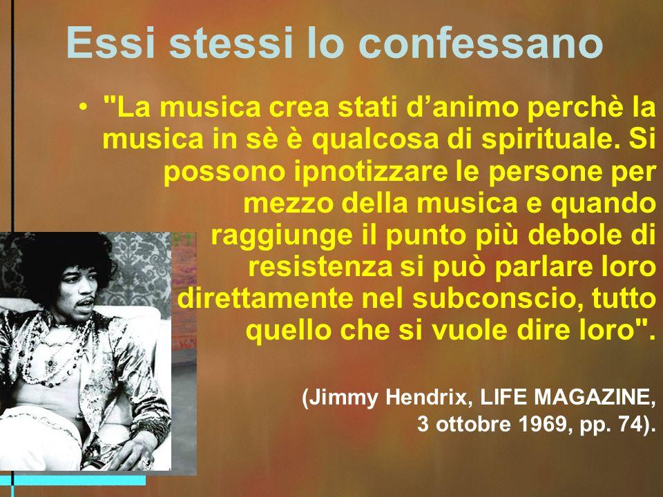 Essi stessi lo confessano La musica crea stati danimo perchè la musica in sè è qualcosa di spirituale.