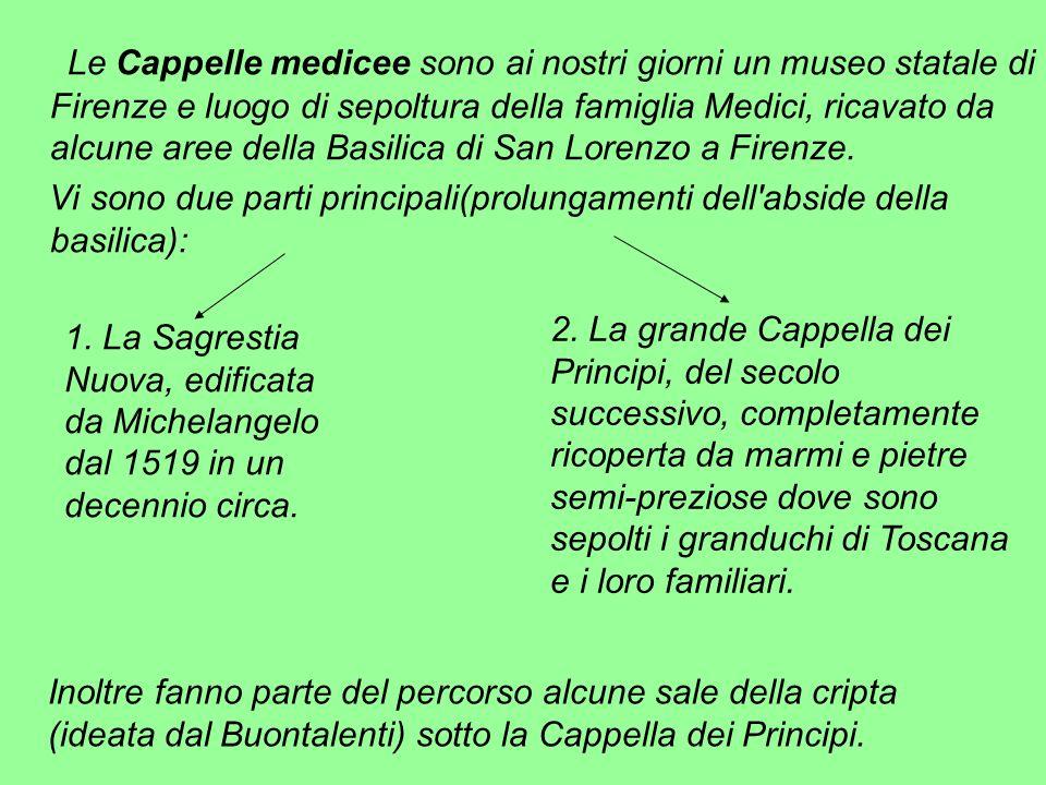 Le Cappelle medicee sono ai nostri giorni un museo statale di Firenze e luogo di sepoltura della famiglia Medici, ricavato da alcune aree della Basili