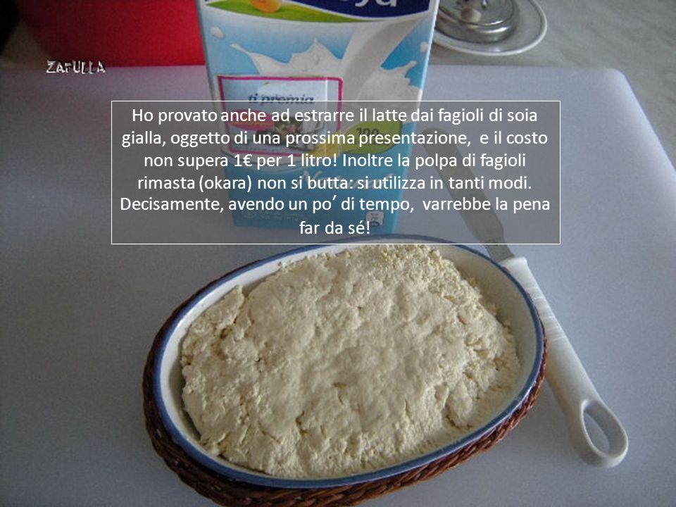 Da 1 litro di latte di soia si ottiene 350/400 grammi di tofu morbido.