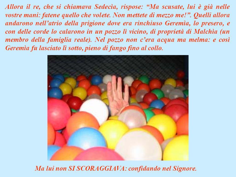 Allora il re, che si chiamava Sedecìa, rispose: Ma scusate, lui è già nelle vostre mani: fatene quello che volete.