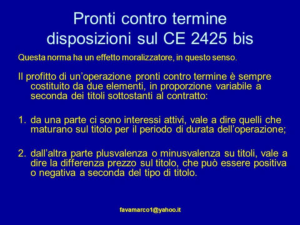 favamarco1@yahoo.it Pronti contro termine disposizioni sul CE 2425 bis Questa norma ha un effetto moralizzatore, in questo senso.