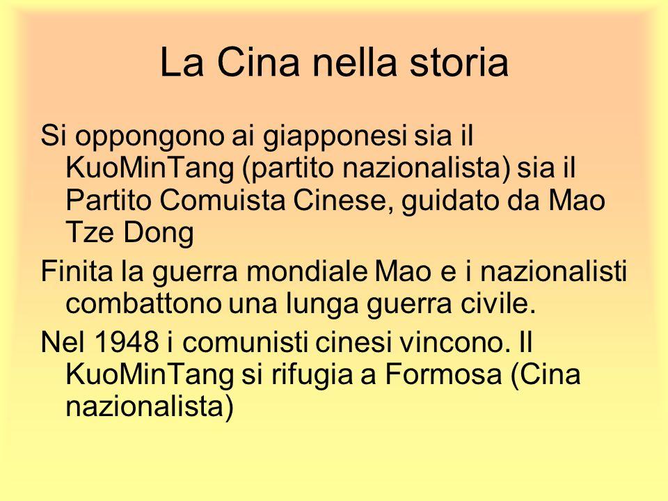 La Cina nella storia Si oppongono ai giapponesi sia il KuoMinTang (partito nazionalista) sia il Partito Comuista Cinese, guidato da Mao Tze Dong Finit