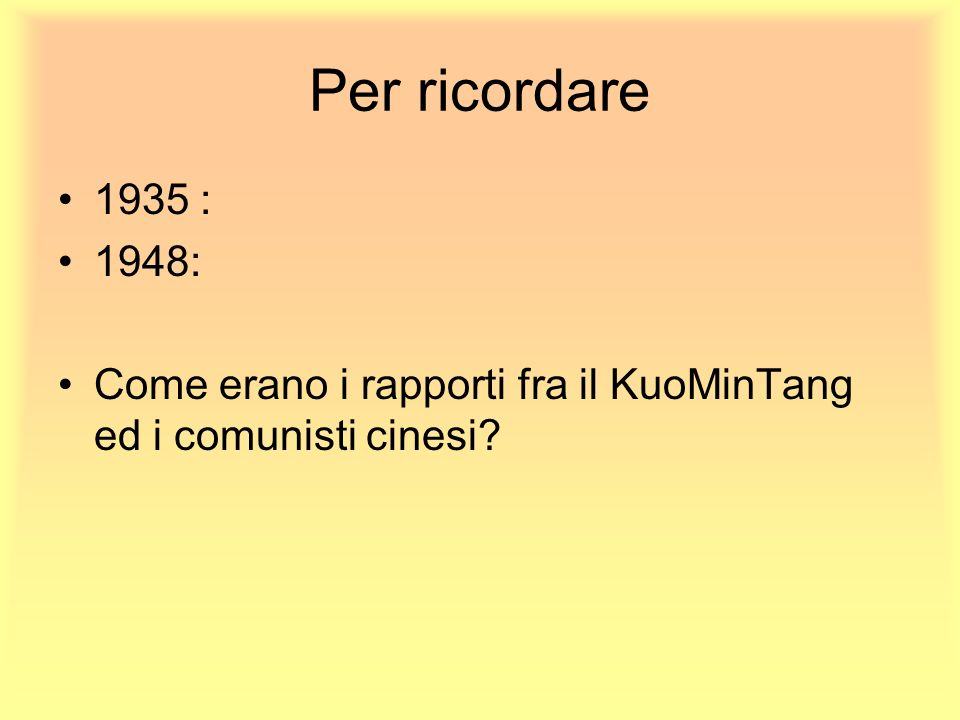 Per ricordare 1935 : 1948: Come erano i rapporti fra il KuoMinTang ed i comunisti cinesi?