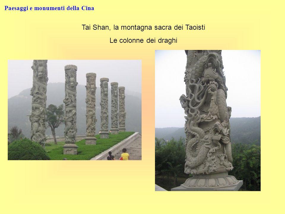 Paesaggi e monumenti della Cina Tai Shan, la montagna sacra dei Taoisti Le colonne dei draghi