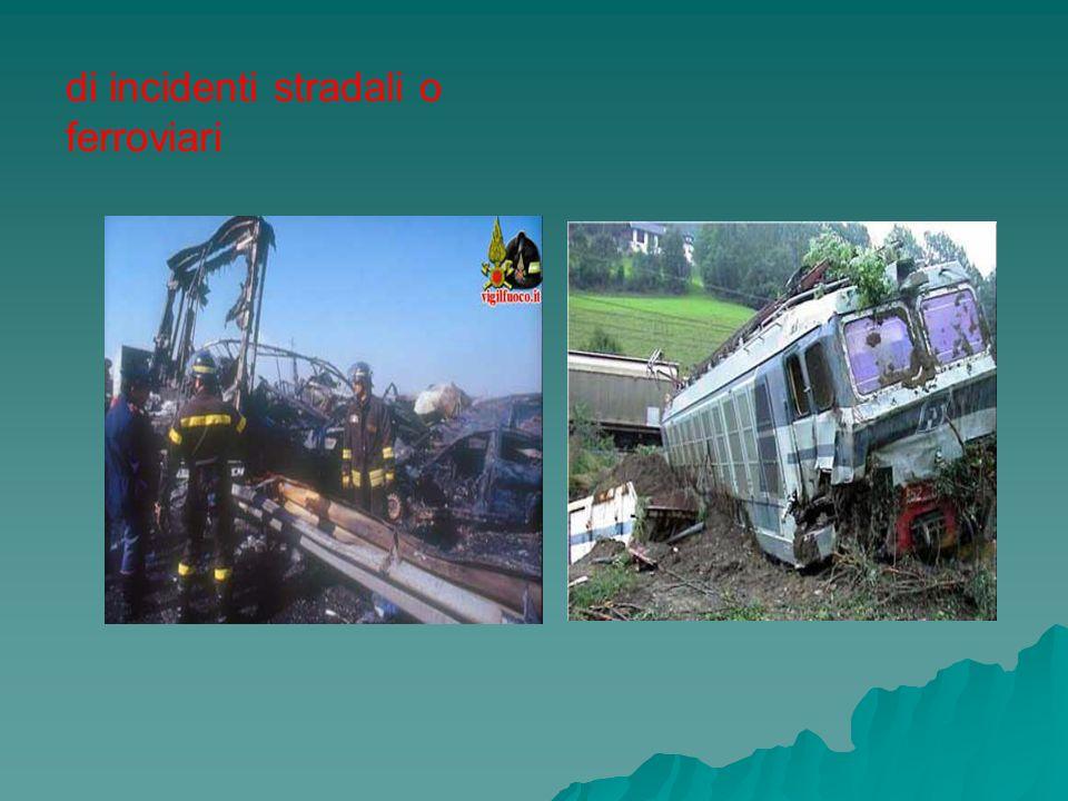 di incidenti stradali o ferroviari