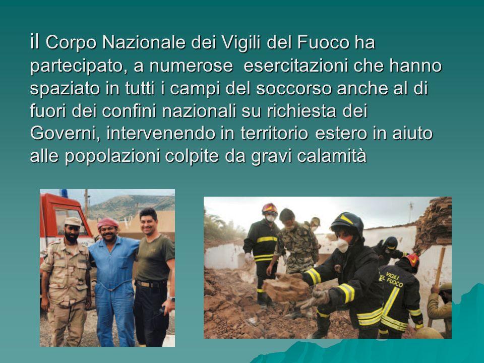 il Corpo Nazionale dei Vigili del Fuoco ha partecipato, a numerose esercitazioni che hanno spaziato in tutti i campi del soccorso anche al di fuori de