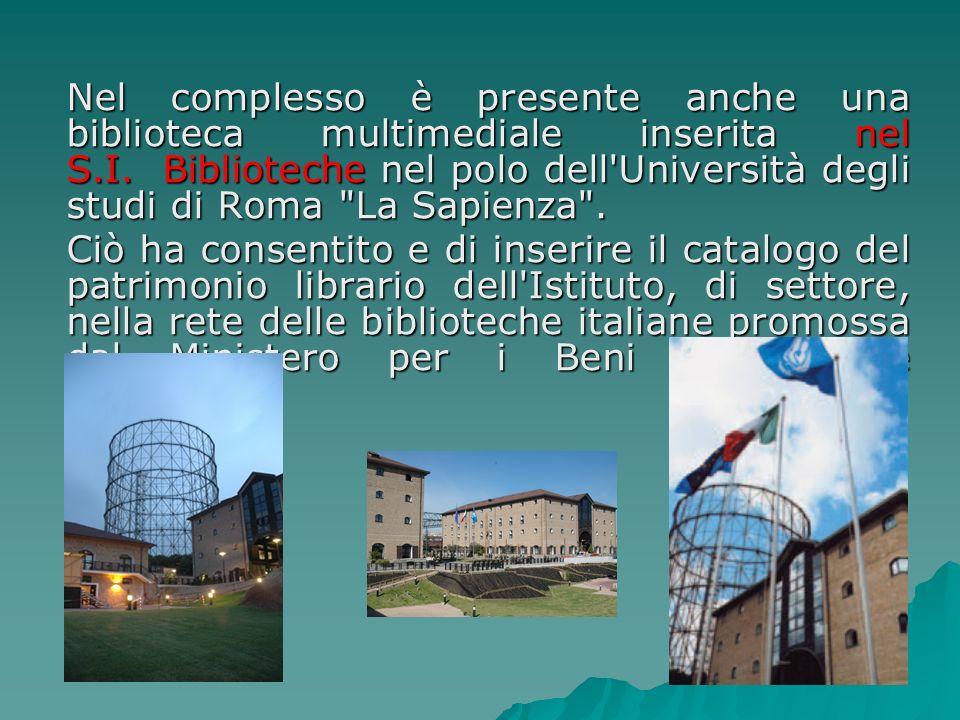 Nel complesso è presente anche una biblioteca multimediale inserita nel S.I. Biblioteche nel polo dell'Università degli studi di Roma