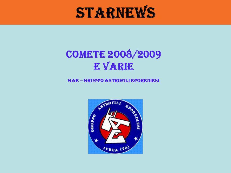 STARNEWS Comete 2008/2009 e varie GAE – Gruppo Astrofili Eporediesi
