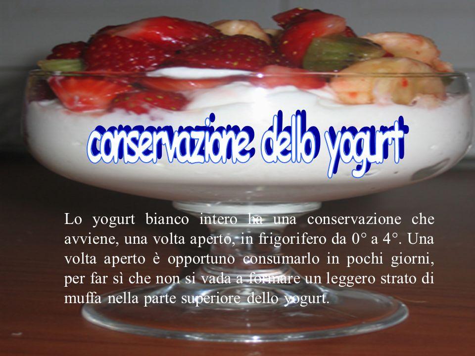 Lo yogurt bianco intero ha una conservazione che avviene, una volta aperto, in frigorifero da 0° a 4°. Una volta aperto è opportuno consumarlo in poch