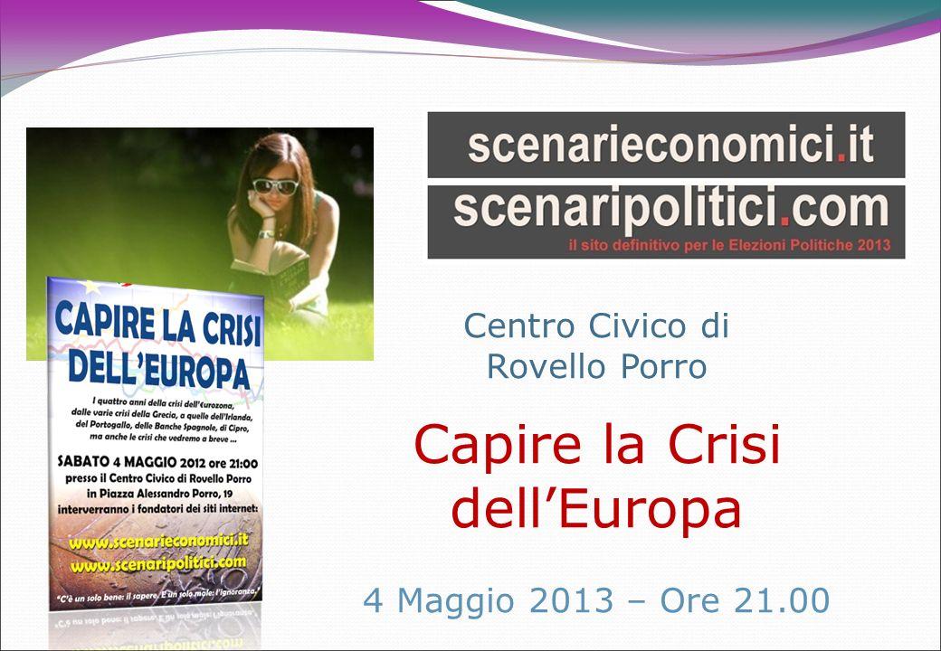 Centro Civico di Rovello Porro Capire la Crisi dellEuropa 4 Maggio 2013 – Ore 21.00