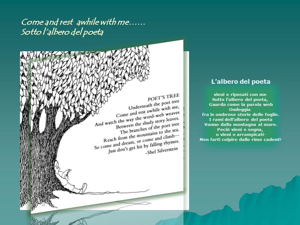 Lalbero del poeta vieni e riposati con me Sotto lalbero del poeta, Guarda come la parola web Ondeggia fra le ombrose storie delle foglie. I rami della