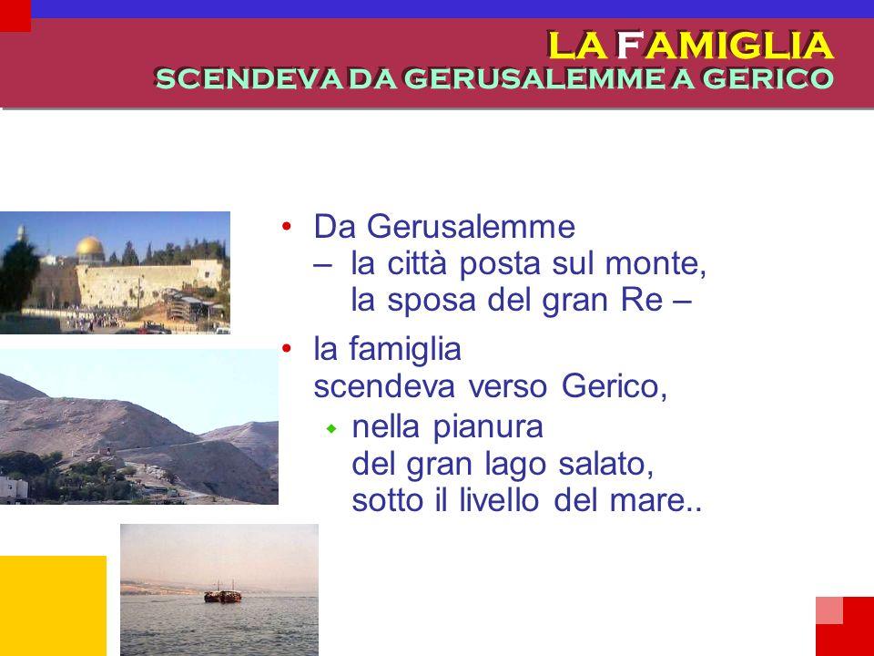 LA FAMIGLIA versione pgs Ortona 11.02.06 SCENDEVA DA GERUSALEMME A GERICO