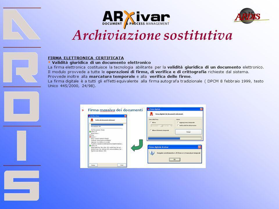 Archiviazione sostitutiva FIRMA ELETTRONICA CERTIFICATA * Validità giuridica di un documento elettronico La firma elettronica costituisce la tecnologi