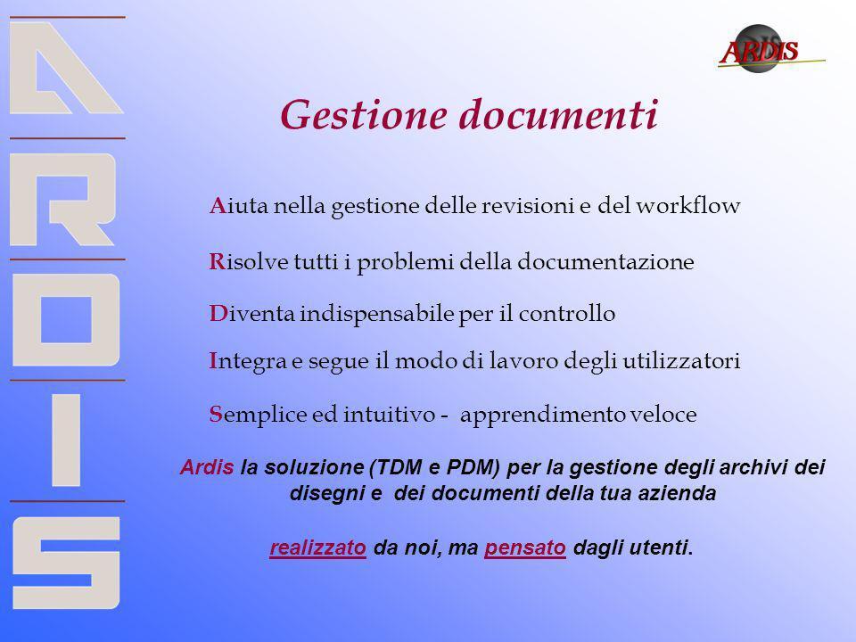 Gestione documenti A iuta nella gestione delle revisioni e del workflow I ntegra e segue il modo di lavoro degli utilizzatori R isolve tutti i problem