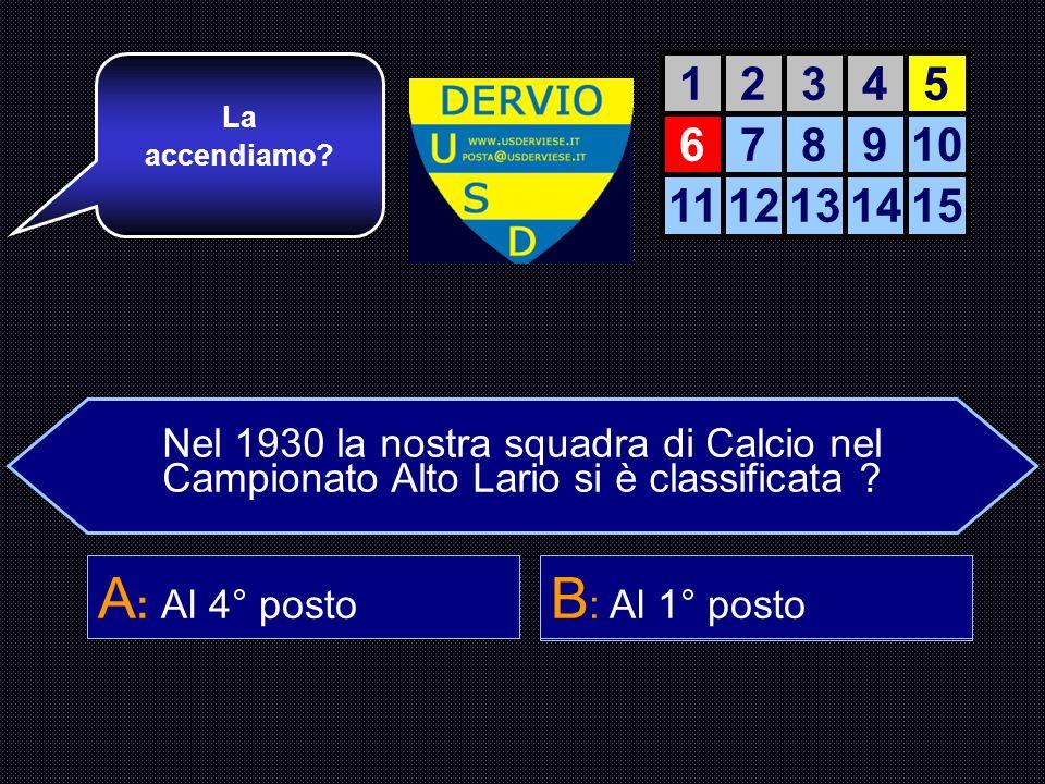 Nel 1930 la nostra squadra di Calcio nel Campionato Alto Lario si è classificata .