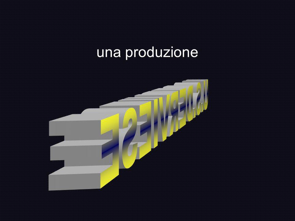 una produzione
