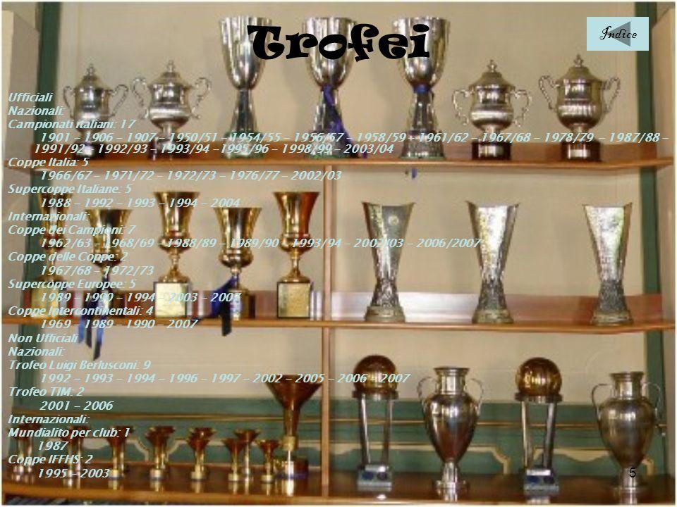 5 Trofei Ufficiali Nazionali: Campionati italiani: 17 1901 - 1906 - 1907 - 1950/51 - 1954/55 - 1956/57 - 1958/59 - 1961/62 - 1967/68 - 1978/79 - 1987/