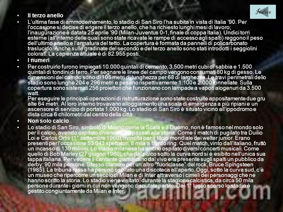 7 Il terzo anello Lultima fase di ammodernamento, lo stadio di San Siro lha subita in vista di Italia 90. Per loccasione si decise di erigere il terzo