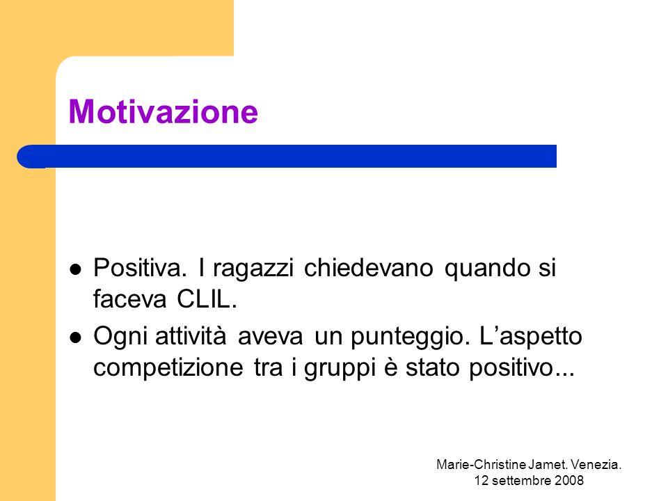 Marie-Christine Jamet. Venezia. 12 settembre 2008 Motivazione Positiva.