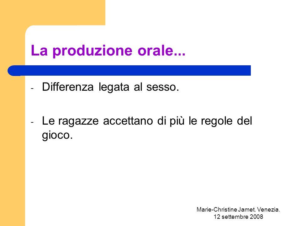Marie-Christine Jamet. Venezia. 12 settembre 2008 La produzione orale...