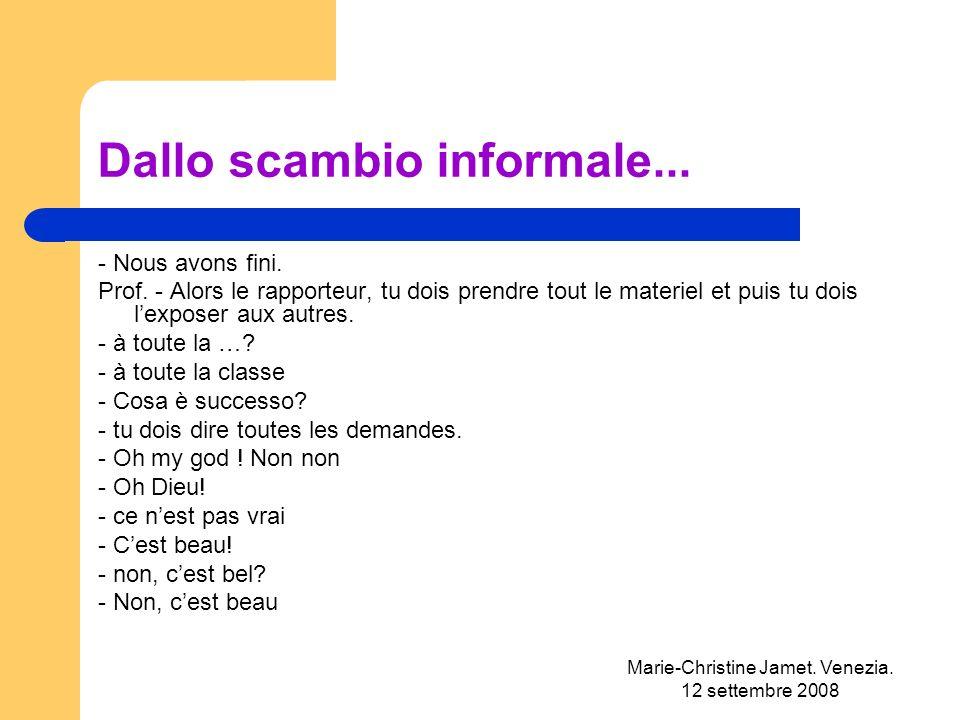 Marie-Christine Jamet. Venezia. 12 settembre 2008 Dallo scambio informale...