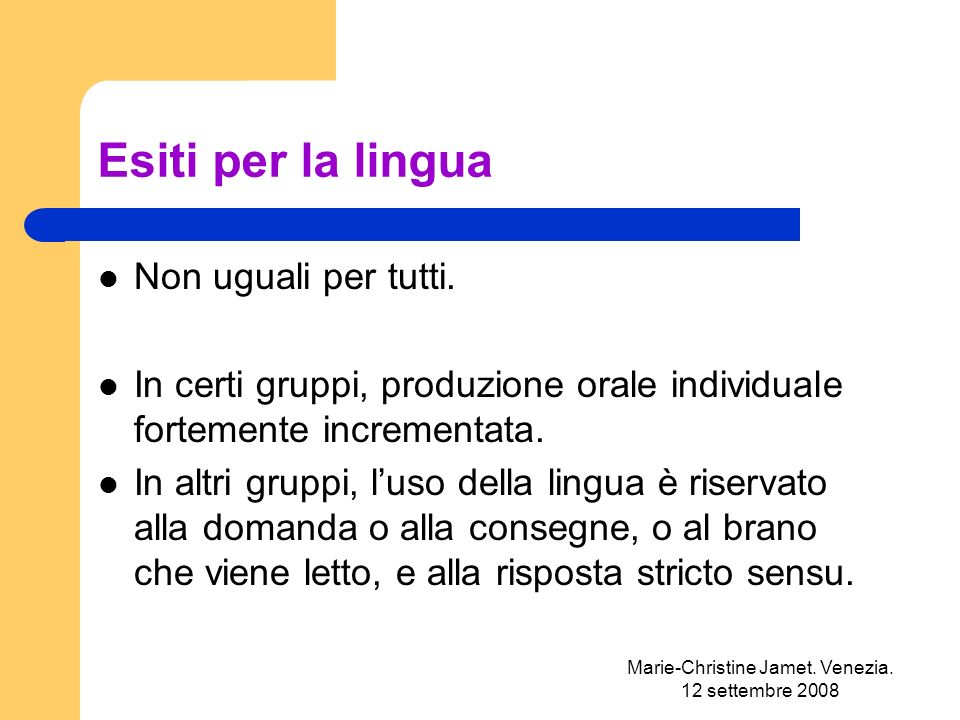 Marie-Christine Jamet. Venezia. 12 settembre 2008 Esiti per la lingua Non uguali per tutti.