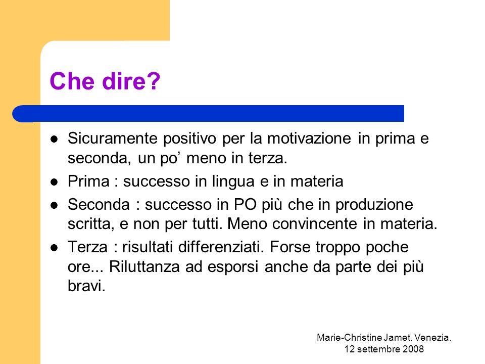 Marie-Christine Jamet. Venezia. 12 settembre 2008 Che dire.