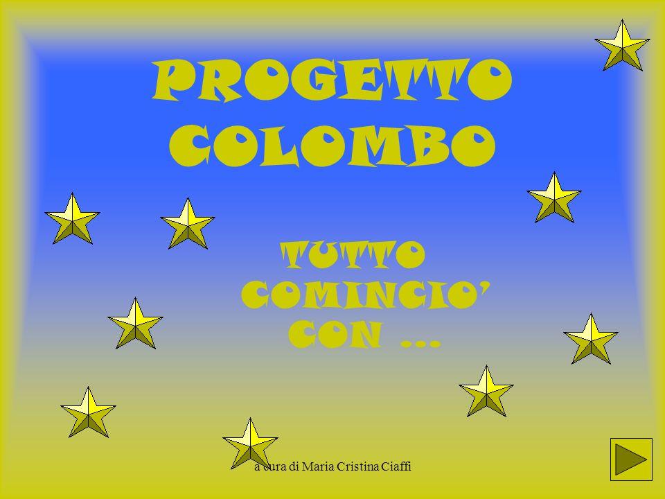 a cura di Maria Cristina Ciaffi PROGETTO COLOMBO TUTTO COMINCIO CON …