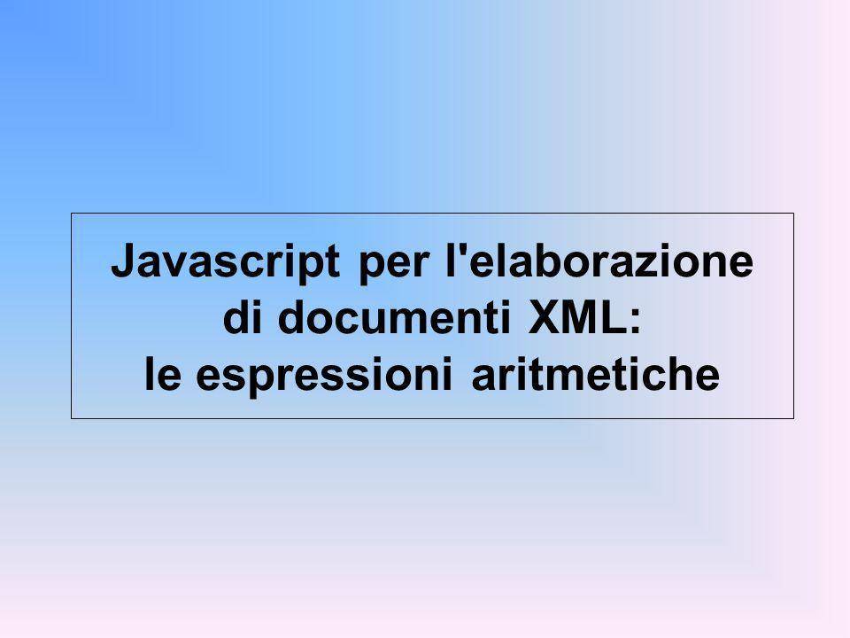 Javascript per l elaborazione di documenti XML: le espressioni aritmetiche