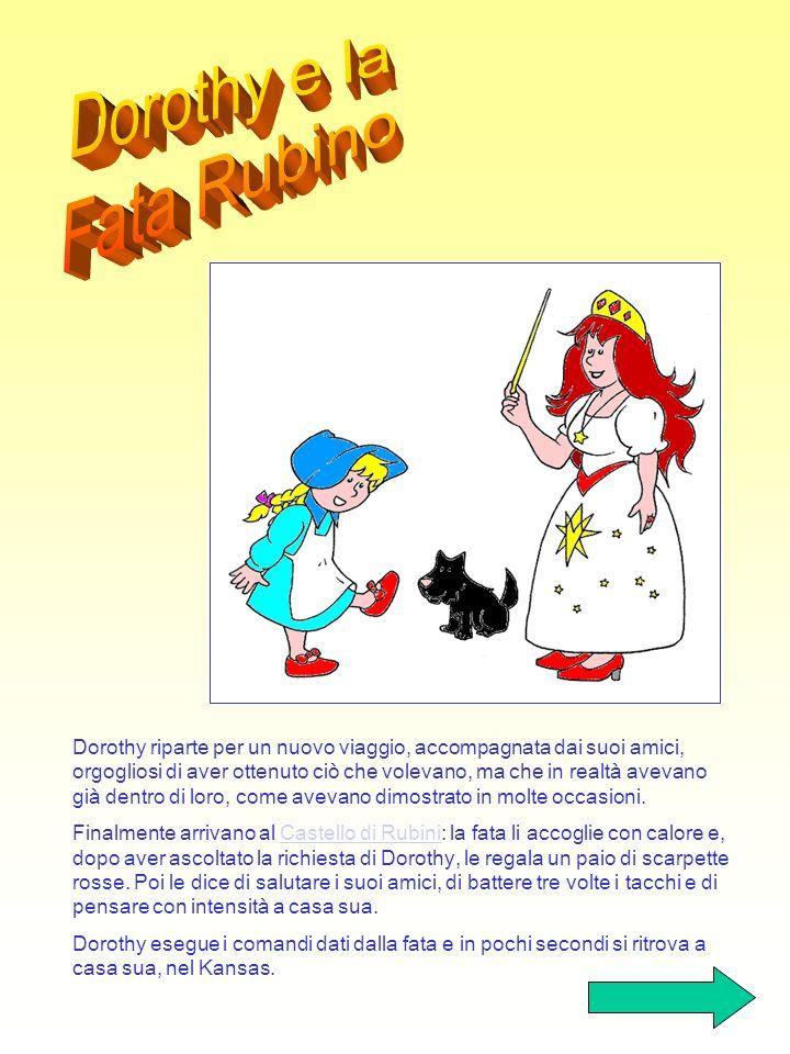 Tornata dal Mago, Dorothy scopre che questo non è altro che un semplice ometto comune che per tanti anni si è finto diverso. Anche lui è triste perché