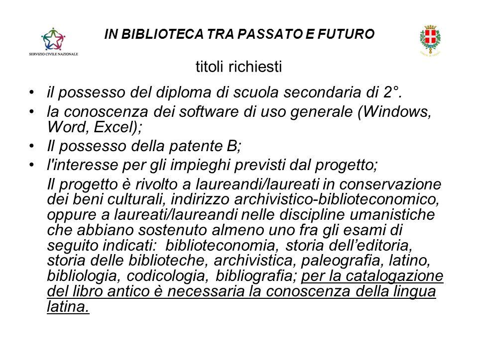 IN BIBLIOTECA TRA PASSATO E FUTURO titoli richiesti il possesso del diploma di scuola secondaria di 2°.