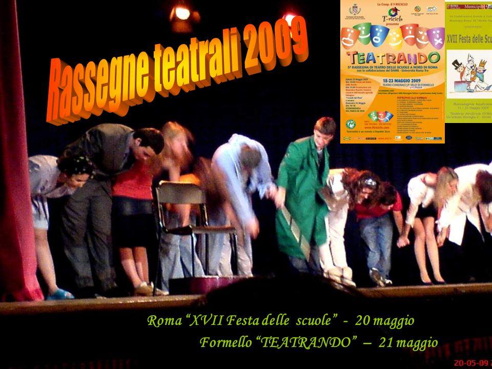 Roma XVII Festa delle scuole - 20 maggio Formello TEATRANDO – 21 maggio