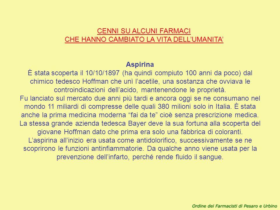 CENNI SU ALCUNI FARMACI CHE HANNO CAMBIATO LA VITA DELLUMANITA CENNI SU ALCUNI FARMACI CHE HANNO CAMBIATO LA VITA DELLUMANITA Aspirina È stata scopert