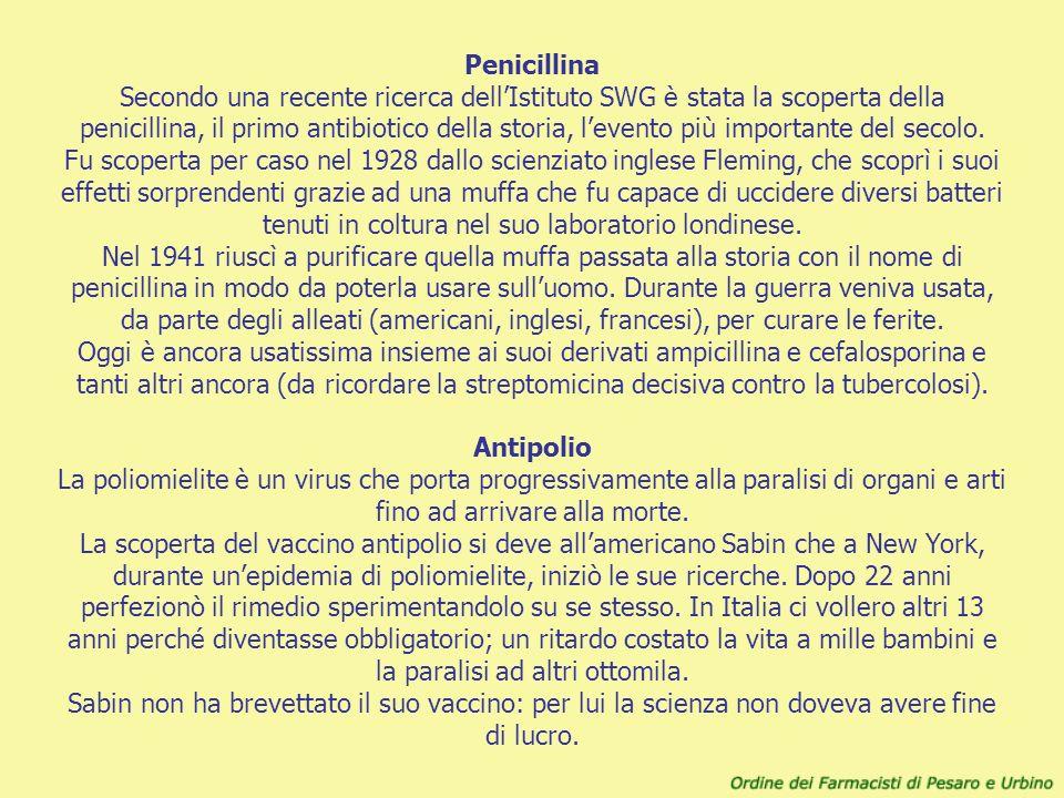 Penicillina Secondo una recente ricerca dellIstituto SWG è stata la scoperta della penicillina, il primo antibiotico della storia, levento più importa