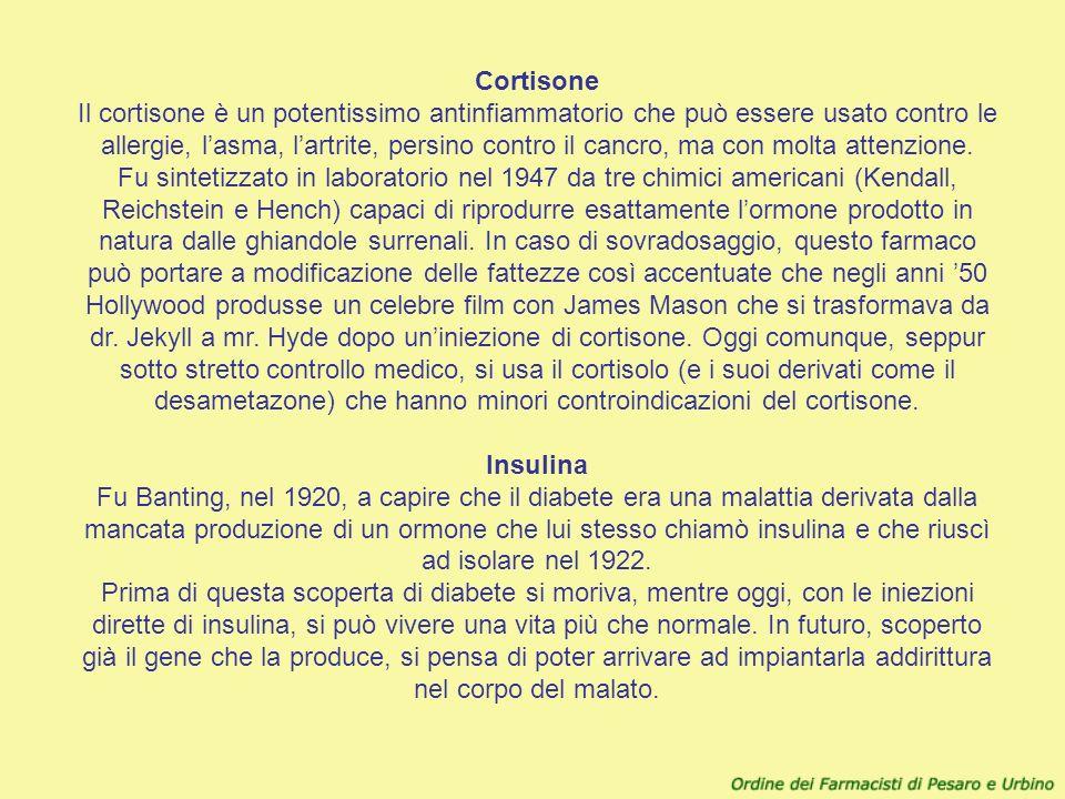 Cortisone Il cortisone è un potentissimo antinfiammatorio che può essere usato contro le allergie, lasma, lartrite, persino contro il cancro, ma con m