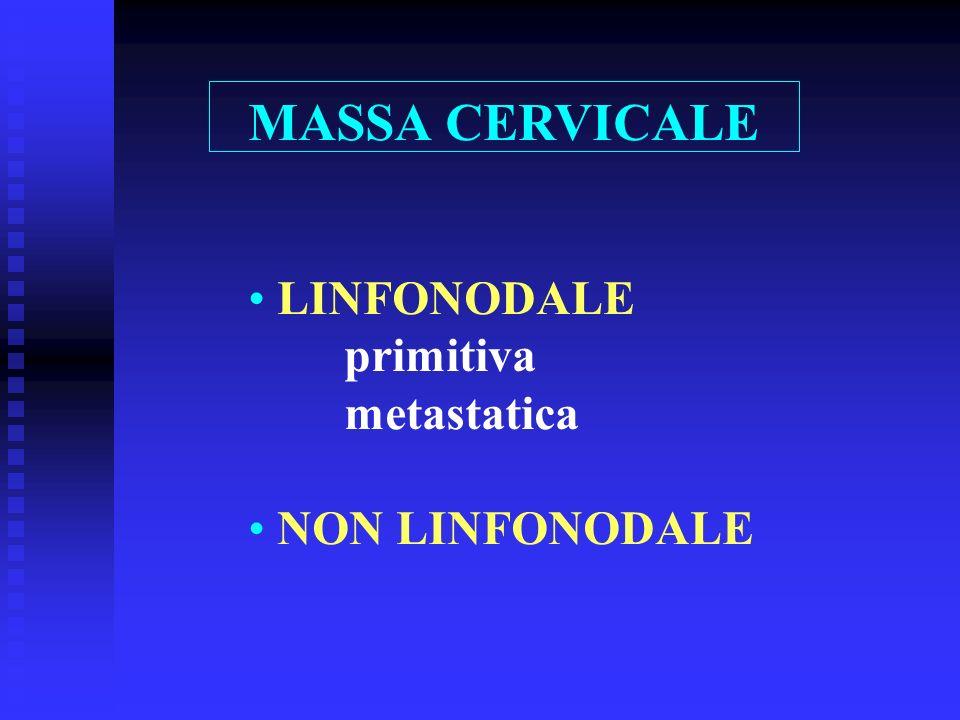 MASSA CERVICALE LINFONODALE primitiva metastatica NON LINFONODALE