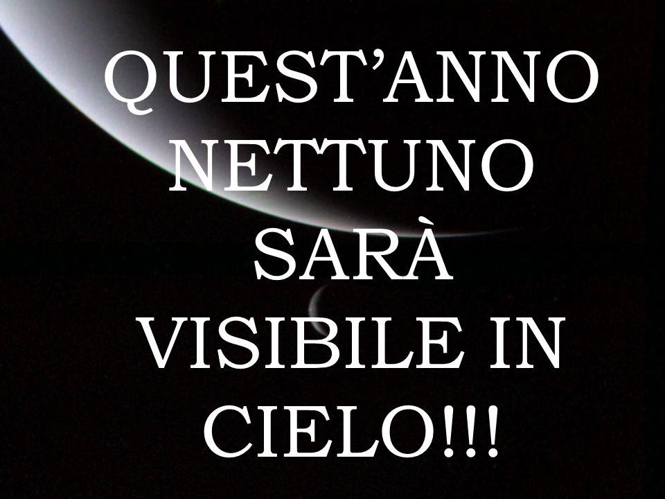 QUESTANNO NETTUNO SARÀ VISIBILE IN CIELO!!!
