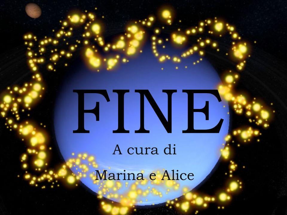 FINE A cura di Marina e Alice